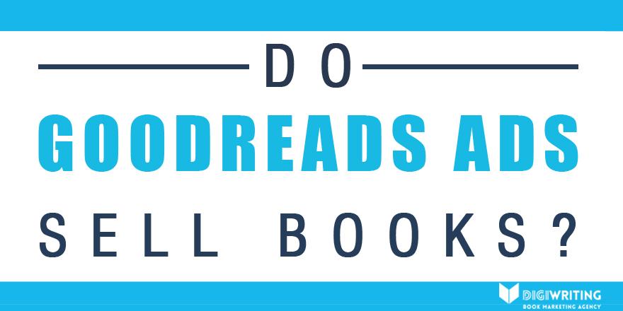 Do Goodreads Ads Sell Books?