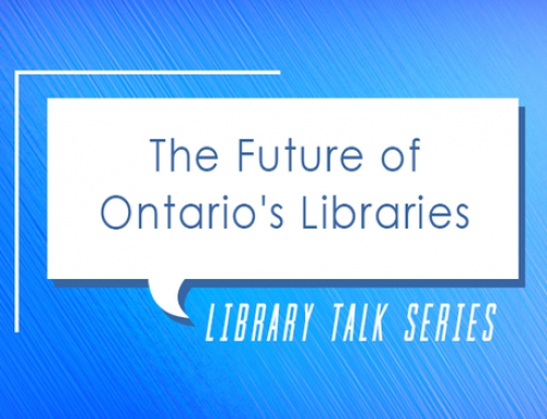 Library Talk: The Future of Ontario's Libraries