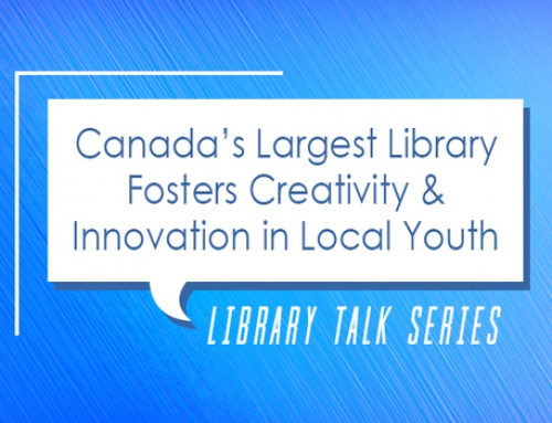 Library Talk: Teen Programming at the Toronto Public Library