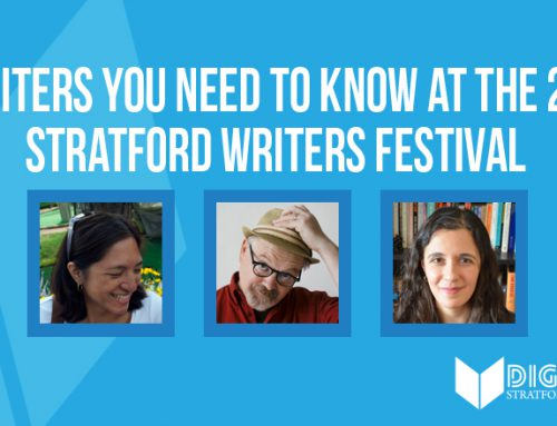 3 Writers You Need to Know at the 2017 Stratford Writers Festival