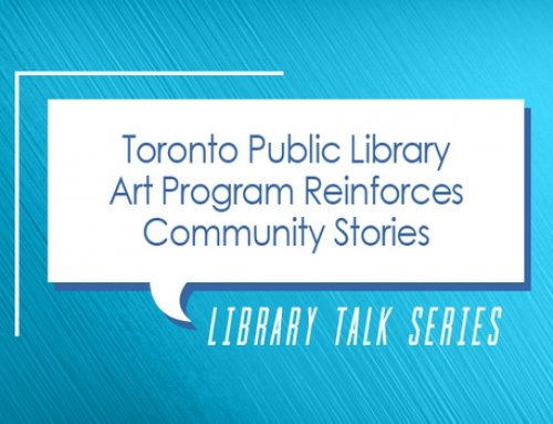 Library Talk: Establishing Artistic Connections at Toronto Public Library
