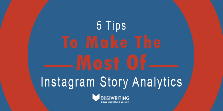 Social Media for Authors: Understanding Instagram Story Analytics
