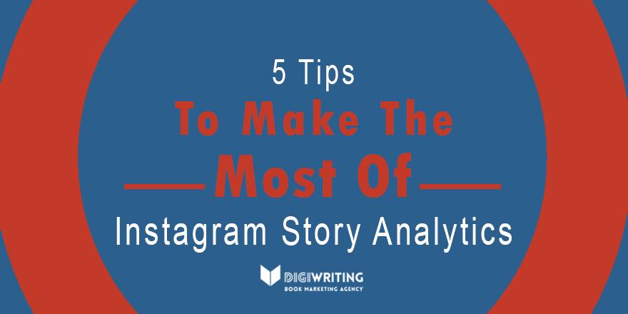 Social Media for Authors: Understanding Instagram Story Analytics