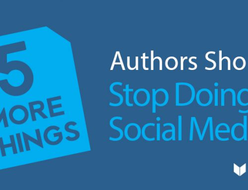 Social Media for Authors: Social Media Habits That You Need to Stop (Part II)