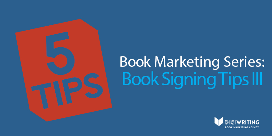 Book Marketing Series: Book Signing Tips III